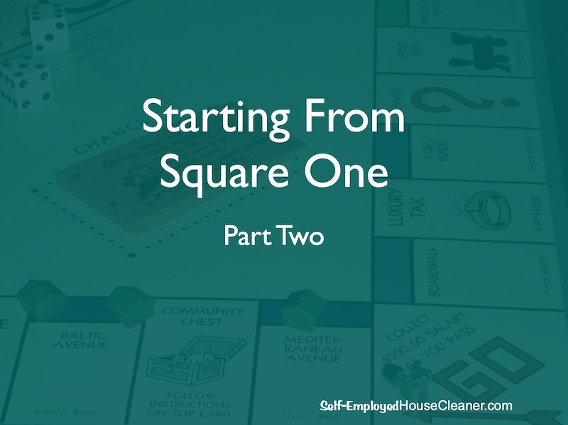 Starting your cleaning business from square one / part two.